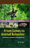 From Genes to Animal Behavior - Social Structures, Personalities, Communication by Color