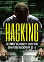 Hacking - Ultimate Beginner's Guide for Computer Hacking in 2018