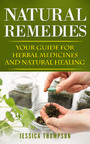 Natural Remedies - Your Guide For Herbal Medicines And Natural Healing