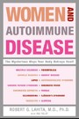 Women and Autoimmune Disease - The Mysterious Ways Your Body Betrays Itself