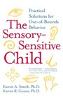 Sensory-Sensitive Child - Practical Solutions for Out-of-Bounds Behavior