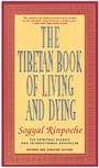 Tibetan Book of Living and Dying - The Spiritual Classic & International Bestseller: Revised and Updated Edition