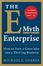 E-Myth Enterprise - How to Turn a Great Idea into a Thriving Business