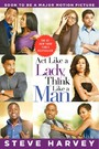 Act Like a Lady, Think Like a Man - What Men Really Think About Love, Relationships, Intimacy, and Commitment