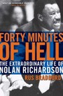 Forty Minutes of Hell - The Extraordinary Life of Nolan Richardson