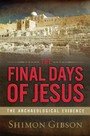 Final Days of Jesus - The Archaeological Evidence