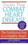 Foods That Combat Heart Disease - The Nutritional Way to a Healthy Heart