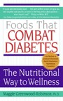Foods That Combat Diabetes - The Nutritional Way to Wellness