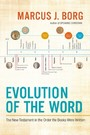 Evolution of the Word - The New Testament in the Order the Books Were Written