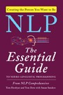 NLP - The Essential Guide to Neuro-Linguistic Programming