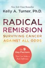 Radical Remission - Surviving Cancer Against All Odds