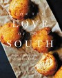 For the Love of the South - Recipes and Stories from My Southern Kitchen