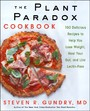 Plant Paradox Cookbook - 100 Delicious Recipes to Help You Lose Weight, Heal Your Gut, and Live Lectin-Free