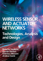 Wireless Sensor and Actuator Networks - Technologies, Analysis and Design