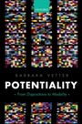 Potentiality: From Dispositions to Modality - From Dispositions to Modality