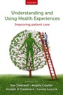 Understanding and Using Health Experiences: Improving patient care - Improving patient care
