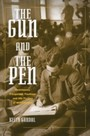 Gun and the Pen - Hemingway, Fitzgerald, Faulkner, and the Fiction of Mobilization