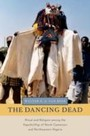 Dancing Dead:Ritual and Religion among the Kapsiki/Higi of North Cameroon and Northeastern Nigeria