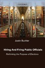 Hiring and Firing Public Officials: Rethinking the Purpose of Elections - Rethinking the Purpose of Elections