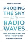 Probing the Sky with Radio Waves - From Wireless Technology to the Development of Atmospheric Science