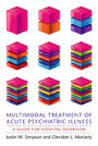 Multimodal Treatment of Acute Psychiatric Illness - A Guide for Hospital Diversion