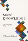 Sacred Knowledge - Psychedelics and Religious Experiences