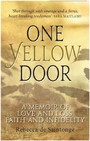 One Yellow Door - A Memoir of Love and Loss, Faith and Infidelity