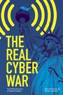 Real Cyber War - The Political Economy of Internet Freedom