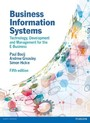 Business Information Systems, 5th edn - Technology, Development and Management for the E-Business