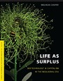 Life as Surplus - Biotechnology and Capitalism in the Neoliberal Era