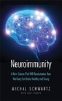 Neuroimmunity - A New Science That Will Revolutionize How We Keep Our Brains Healthy and Young
