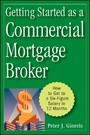 Getting Started as a Commercial Mortgage Broker - How to Get to a Six-Figure Salary in 12 Months