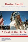 Seat at the Table - Huston Smith In Conversation with Native Americans on Religious Freedom