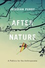 After Nature - A Politics for the Anthropocene