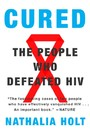 Cured - How the Berlin Patients Defeated HIV and Forever Changed Medical Science