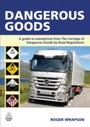 Dangerous Goods - A Guide to Exemptions from the Carriage of Dangerous Goods by Road Regulations