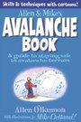 Allen & Mike's Avalanche Book - A Guide to Staying Safe in Avalanche Terrain