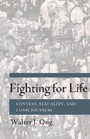 Fighting for Life - Contest, Sexuality, and Consciousness