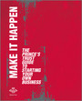 Make It Happen - The Prince's Trust Guide to Starting Your Own Business