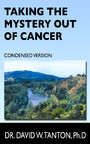 Taking the Mystery Out of Cancer - Condensed Version