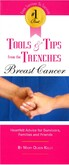 The #1 Best Tools & Tips from the Trenches of Breast Cancer - Heartfelt Advice for Survivors, Families and Friends