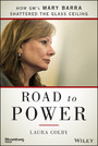 Road to Power - How GM's Mary Barra Shattered the Glass Ceiling