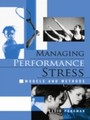 Managing Performance Stress: Models and Methods