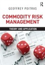 Commodity Risk Management - Theory and Application