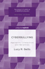 Cyberbullying - Approaches, Consequences and Interventions