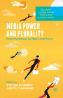 Media Power and Plurality - From Hyperlocal to High-Level Policy