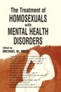 Treatment of Homosexuals With Mental Health Disorders
