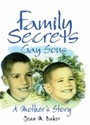 Family Secrets - Gay Sons A Mother s Story
