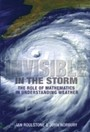 Invisible in the Storm - The Role of Mathematics in Understanding Weather