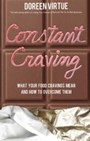 Constant Craving - What Your Food Cravings Mean and How to Overcome Them